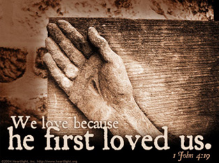 We love becuase he first loved us...